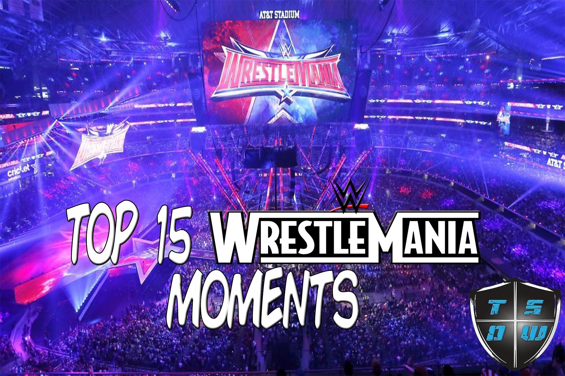 top 15 WrestleMania moments