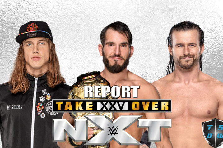 Report NXT TakeOver: XXV
