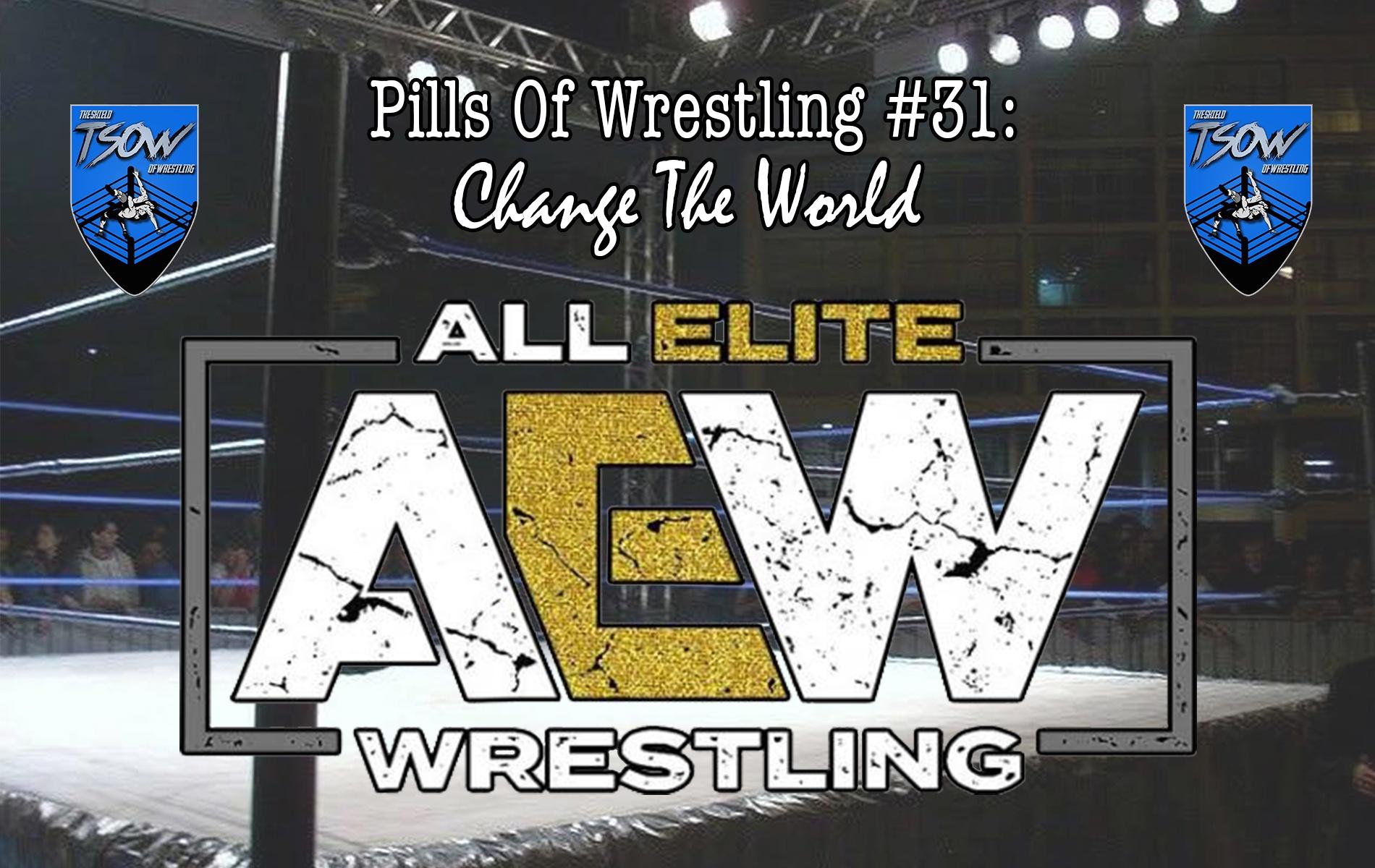Pills Of Wrestling #31: Change The World - AEW