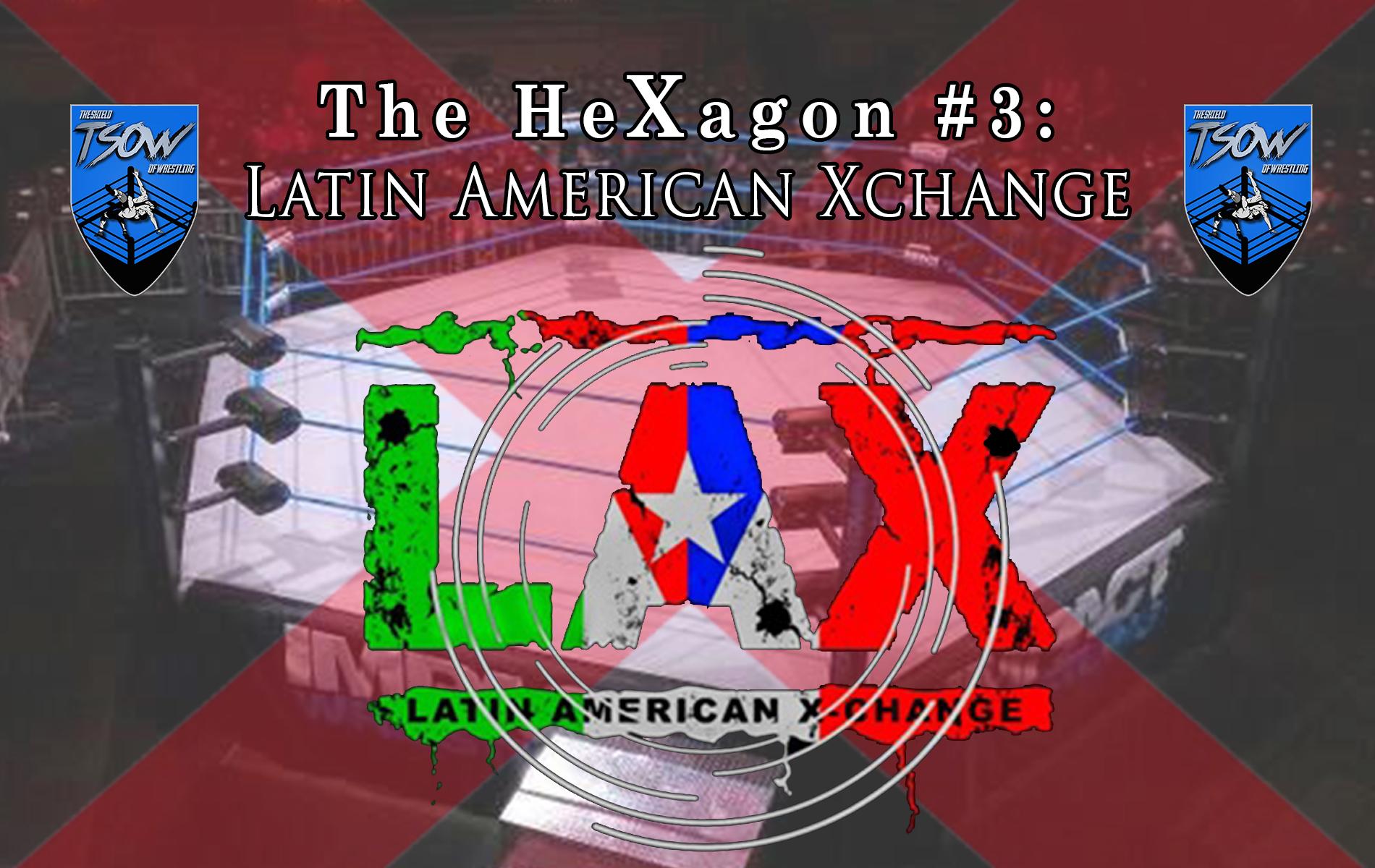 The HeXagon - Latin American Xchange