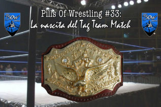 Pills Of Wrestling #33: La nascita del Tag Team Match - Tag Team