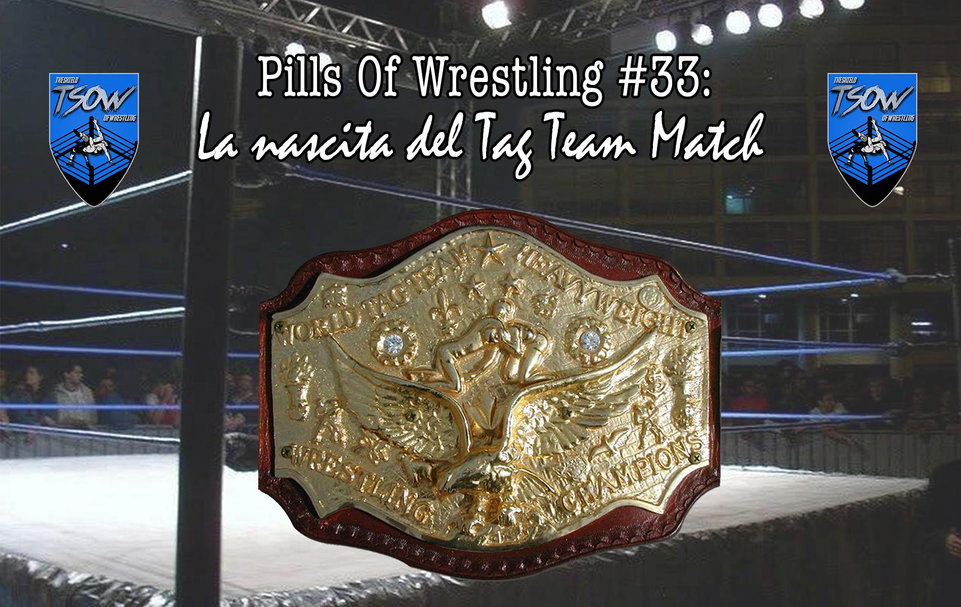 Pills Of Wrestling #33: La nascita del Tag Team Match - Tag Team