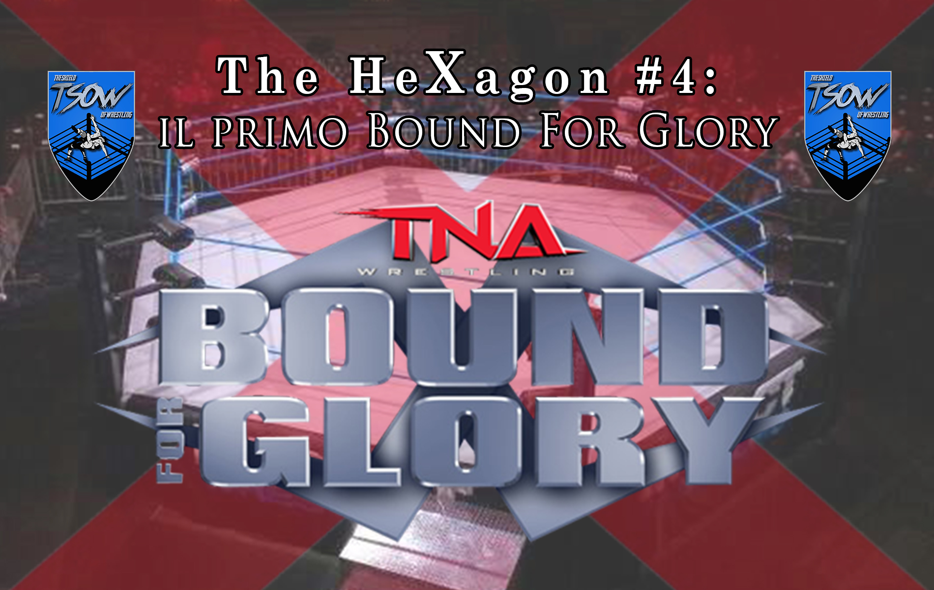 The HeXagon #4: il primo Bound For Glory - Bound For Glory