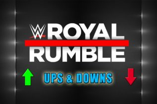 Royal Rumble Ups&Downs
