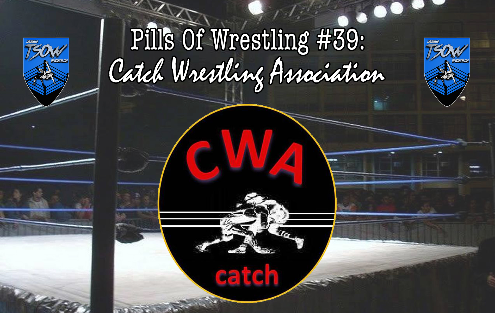 Pills Of Wrestling #39: Catch Wrestling Association