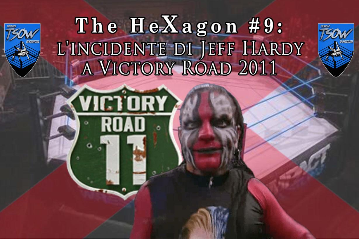 The HeXagon#9: l'incidente di Jeff Hardy a Victory Road 2011