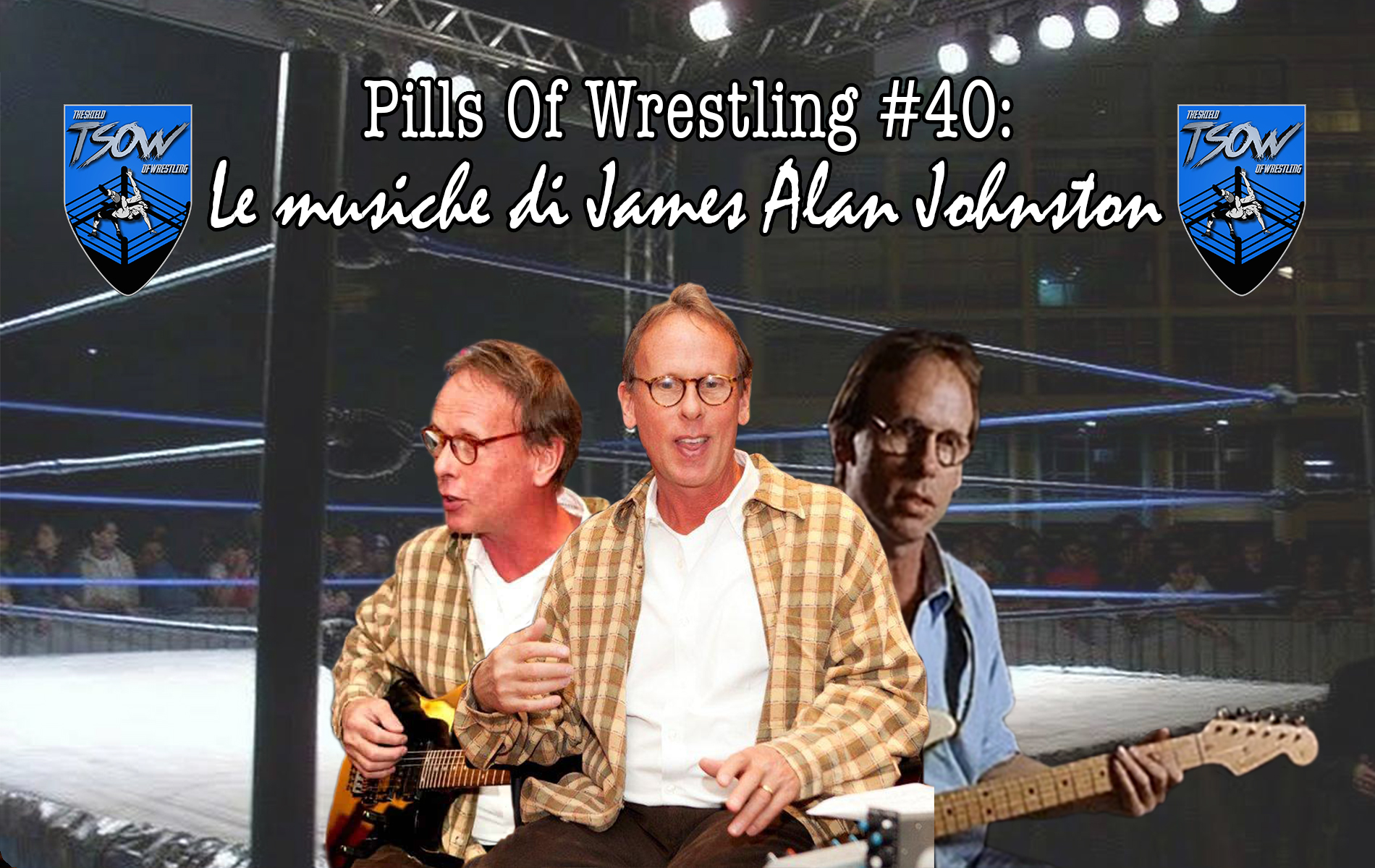 Pills Of Wrestling #40: Le musiche di James Alan Johnston