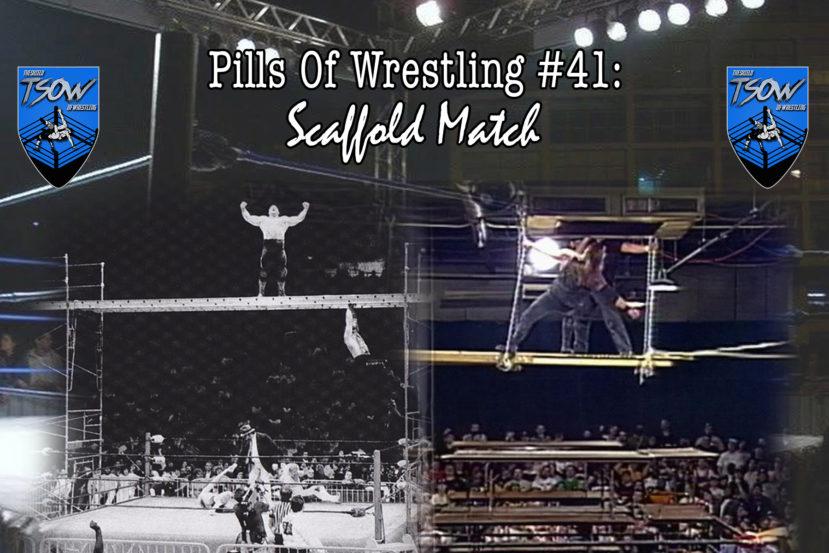 Pills Of Wrestling #41: Scaffold Match
