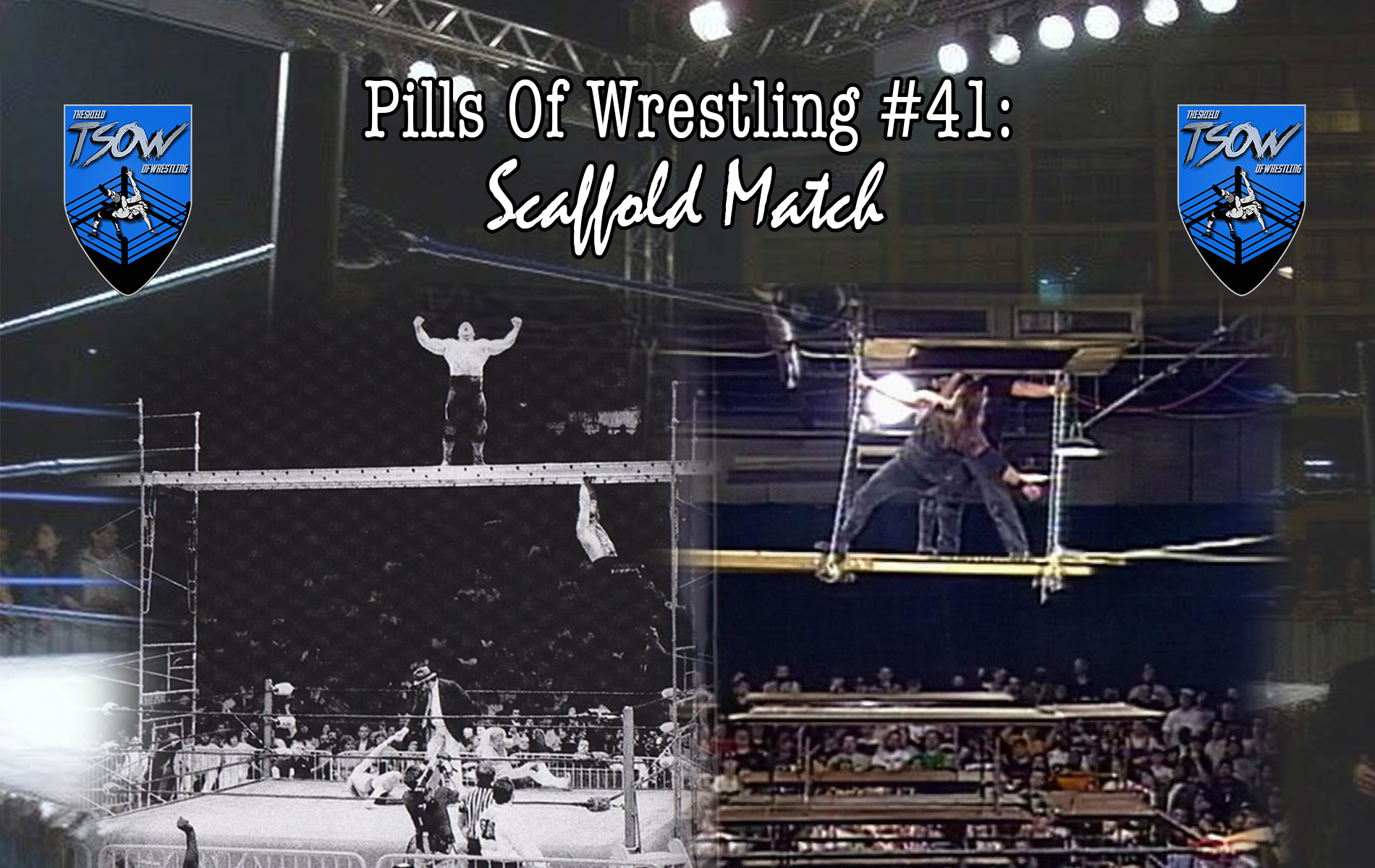 Pills Of Wrestling #41: Scaffold Match