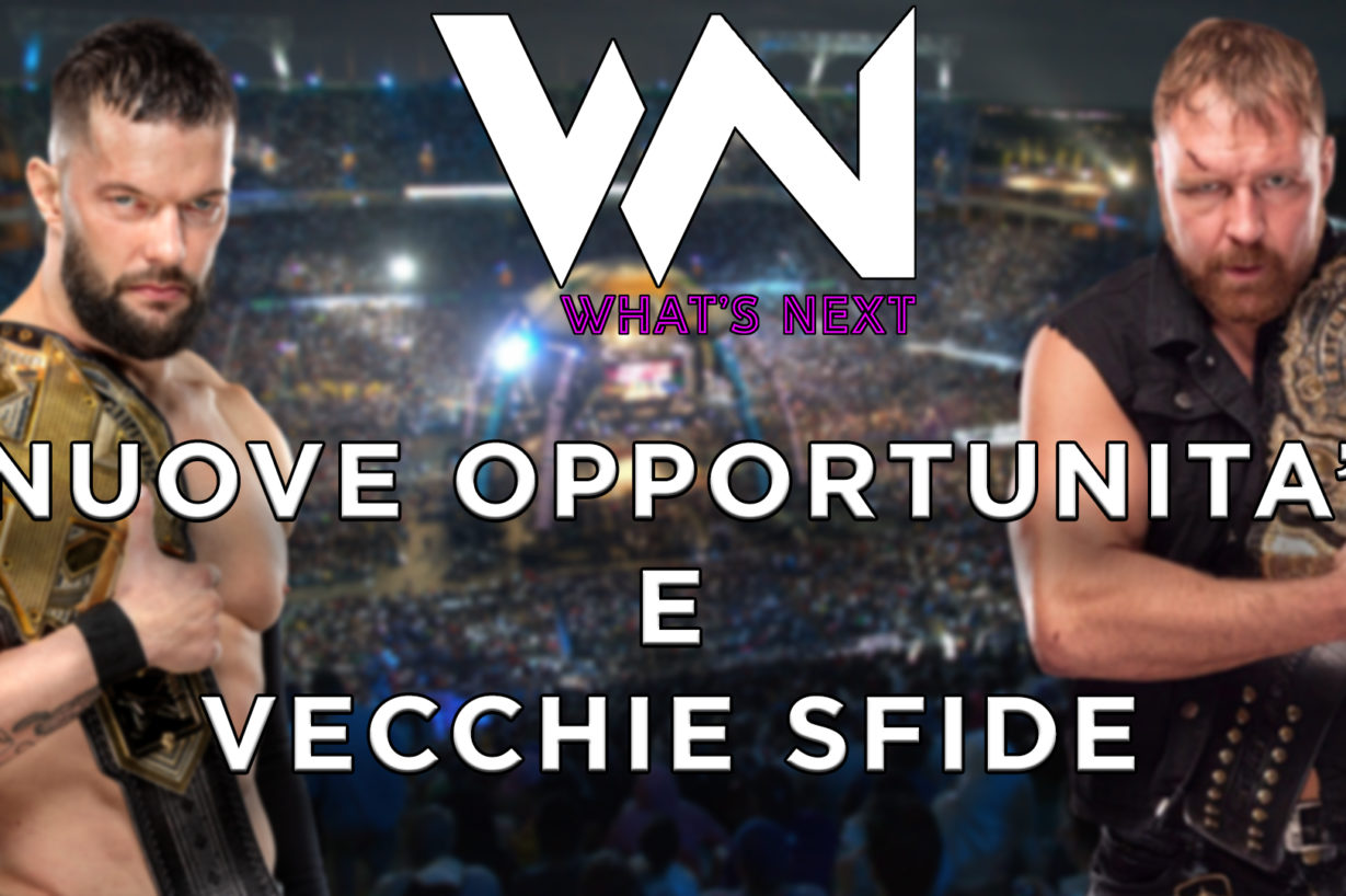 What's Next #92 NXT e AEW: nuove opportunità e vecchie sfide