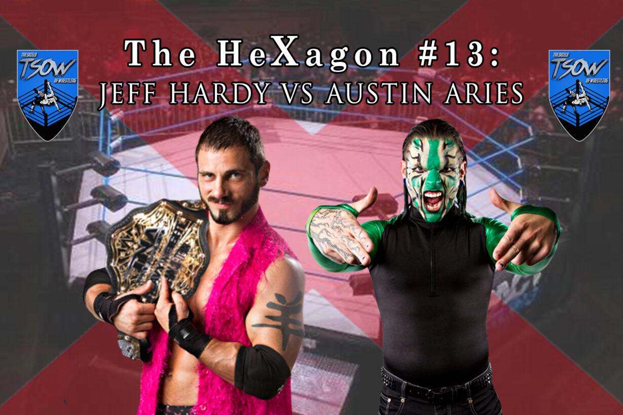 The HeXagon#13: Jeff Hardy vs Austin Aries