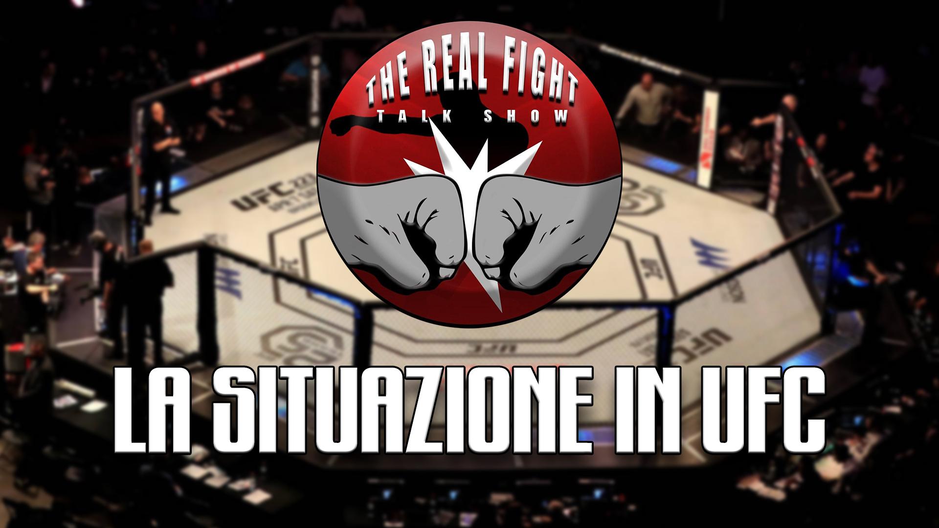 UFC: qual è la situazione attuale? - The Real FIGHT Talk Show Ep. 17