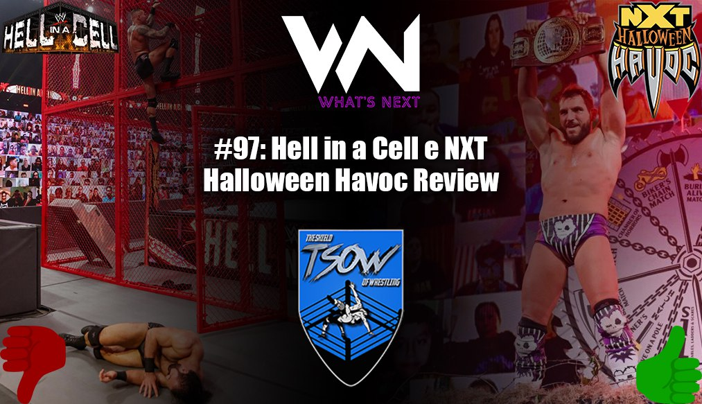 What's Next #97: Hell in a Cell e NXT Halloween Havoc Review