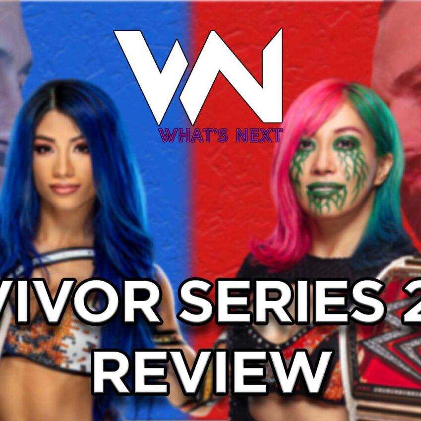 What's Next #101: Survivor Series Review