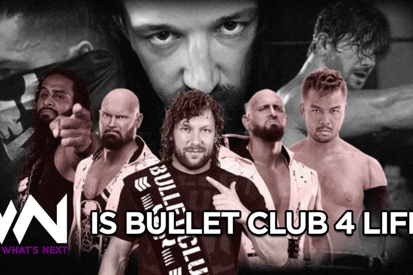 What's Next #103: Is BULLET CLUB for life?
