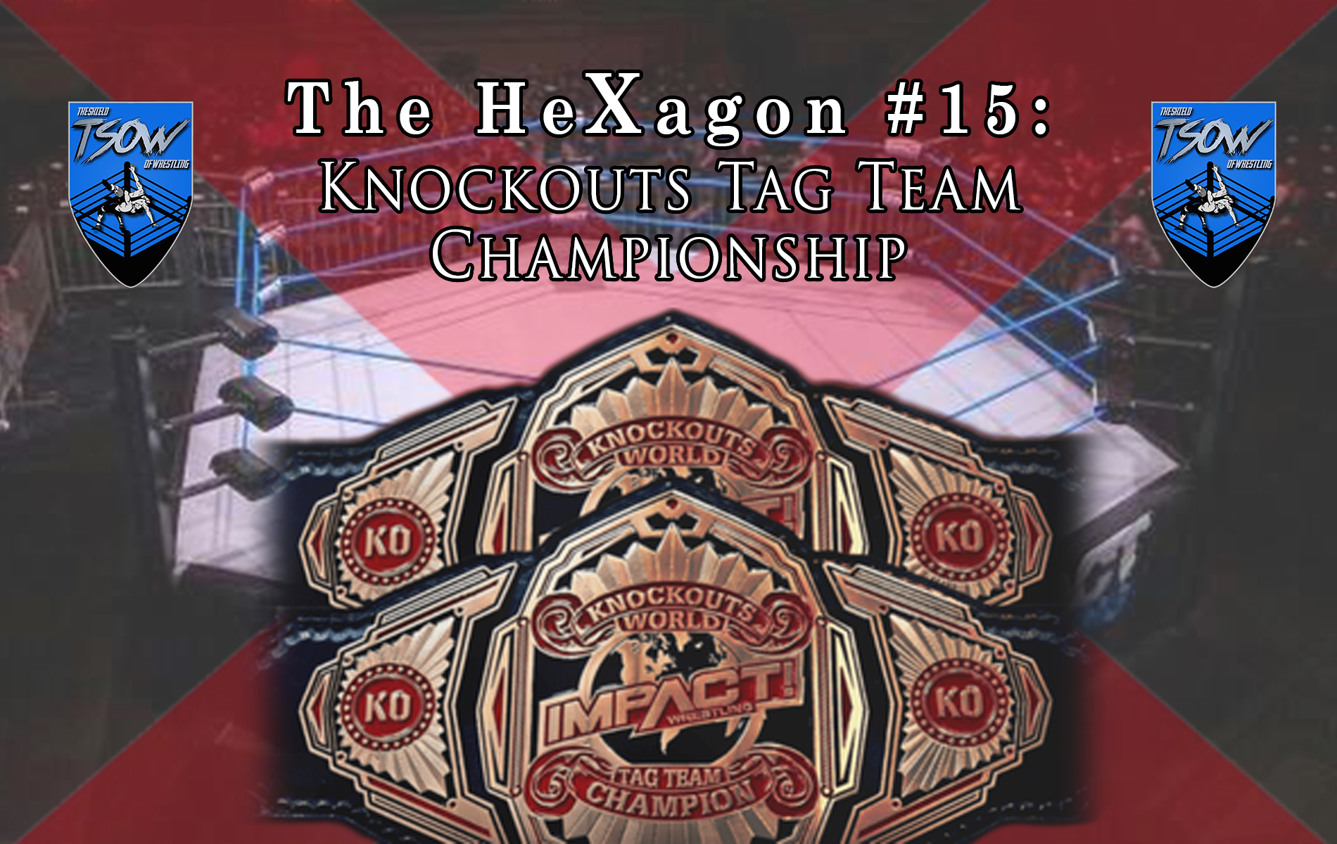 The HeXagon #15: Knockouts Tag Team Championship