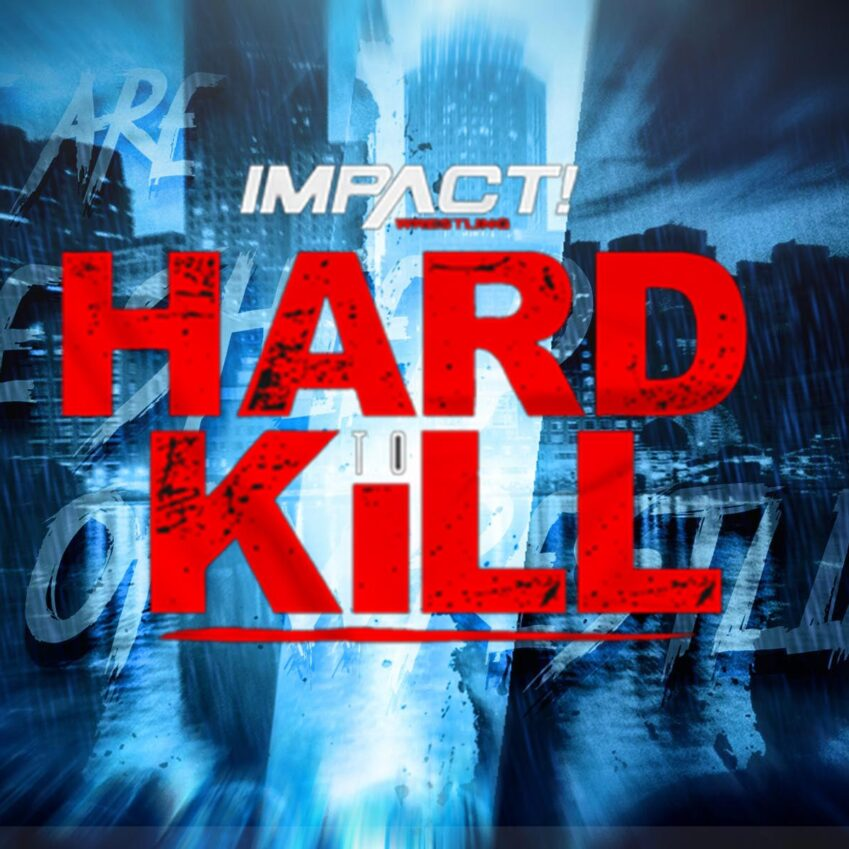 Anteprima Hard to Kill- IMPACT! Wrestling