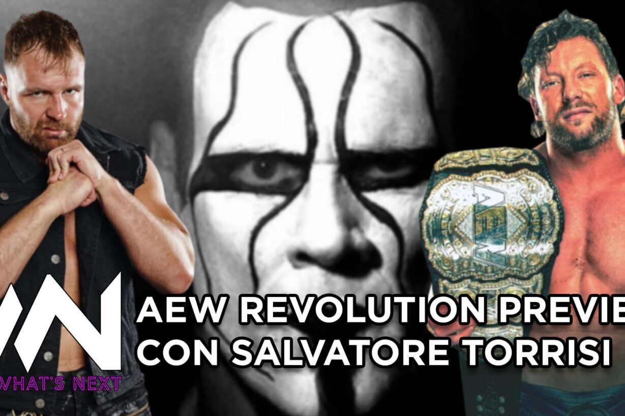 What's Next #114: AEW Revolution Preview con Salvatore Torrisi