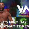 What's Next #123: It's Miro Day: AEW Dynamite Review