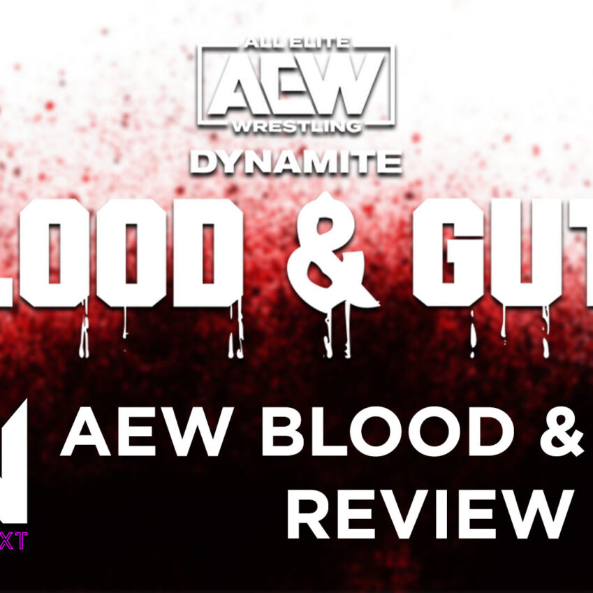 What's Next #123: AEW Blood & Guts Review