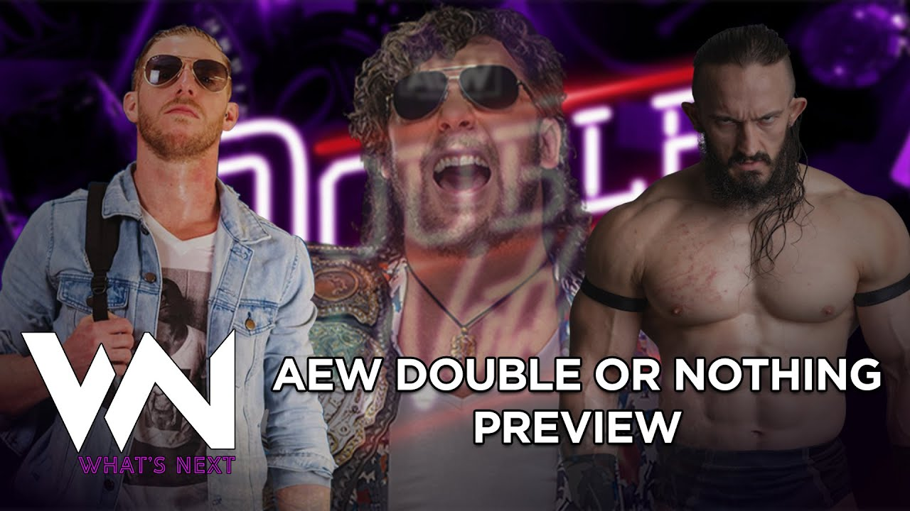 What's Next #126: AEW Double or Nothing Preview