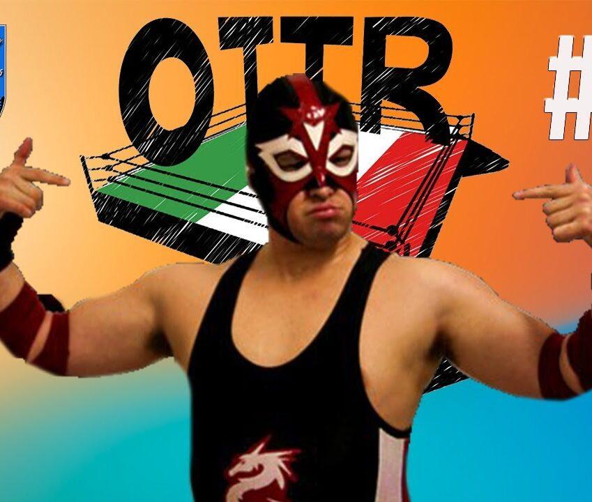 OTTR (S4E16): Il Drago narra del Rinascimento del wrestling italiano