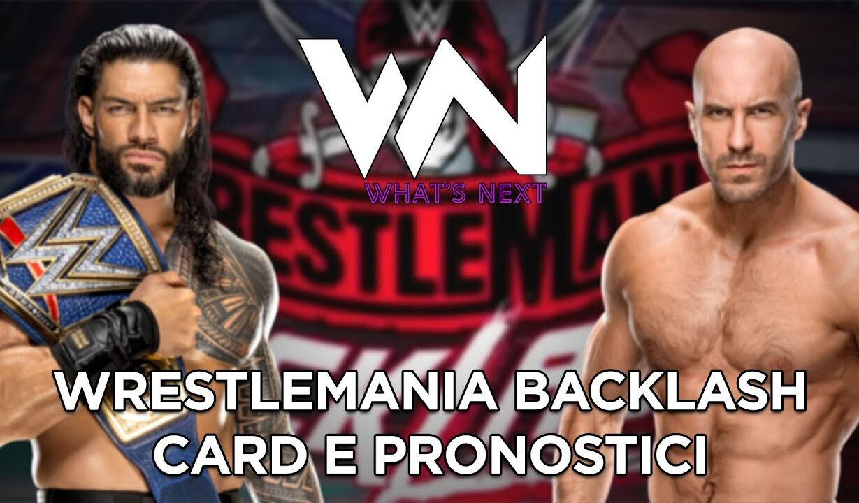 What's Now: WrestleMania Backlash card e pronostici