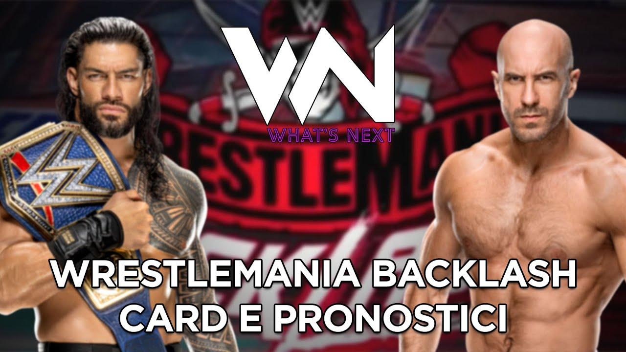 What's Now: WrestleMania Backlash card e pronostici